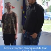 Cédric et Jordan témoignent